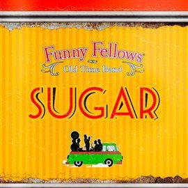 CD FUNNY FELLOWS - SUGAR